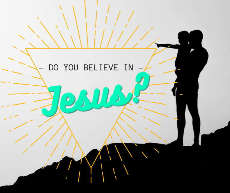 Do You Believe in Jesus?